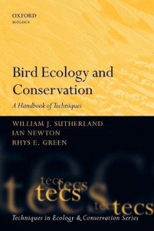 Bird Ecology and Conservation av William J. Sutherland, Ian Newton og Rhys Green (Heftet)