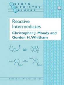 Reactive Intermediates av Christopher J. Moody og Gordon H. Whitham (Heftet)