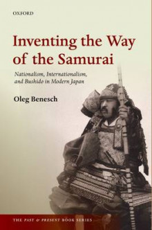 Inventing the Way of the Samurai av Oleg Benesch (Innbundet)