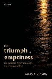 The Triumph of Emptiness av Mats Alvesson (Heftet)