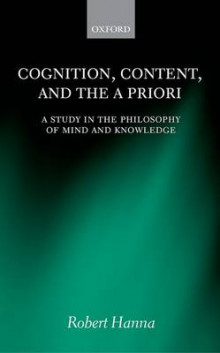 Cognition, Content, and the A Priori av Robert Hanna (Innbundet)