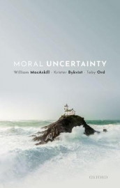 Moral Uncertainty av Krister Bykvist, William MacAskill og Toby Ord (Innbundet)