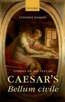 Studies on the Text of Caesar's Bellum Civile av Cynthia Damon (Innbundet)