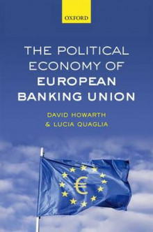 The Political Economy of European Banking Union av David Howarth og Lucia Quaglia (Innbundet)