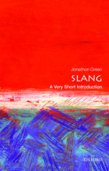 Slang: A Very Short Introduction av Jonathon Green (Heftet)