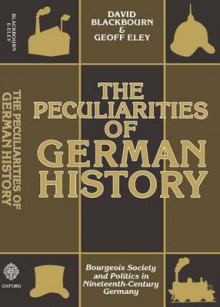 The Peculiarities of German History av David Blackbourn og Geoff Eley (Heftet)