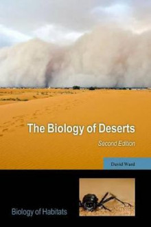 The Biology of Deserts av David Ward (Innbundet)