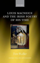 Louis MacNeice and the Irish Poetry of his Time av Tom Walker (Innbundet)