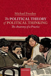 The Political Theory of Political Thinking av Michael Freeden (Heftet)