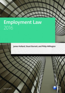Employment Law 2016 av James Holland, Stuart Burnett og Philip Millington (Heftet)