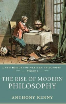 Rise of Modern Philosophy: Volume 3 av Sir Anthony Kenny (Innbundet)
