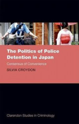 Omslag - The Politics of Police Detention in Japan