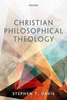 Christian Philosophical Theology av Stephen T. Davis (Heftet)