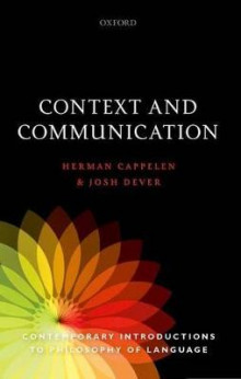 Context and Communication av Herman Cappelen og Josh Dever (Innbundet)