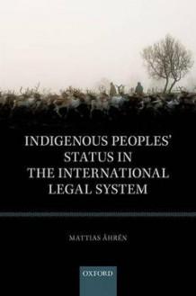 Indigenous Peoples' Status in the International Legal System av Mattias Ahren (Innbundet)