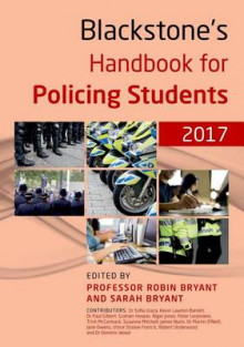 Blackstone's Handbook for Policing Students 2017 av Sofia Graca, Kevin Lawton-Barrett, Paul Gilbert, Trish McCormack, Susanna Mitchell, James Nunn, Martin O'Neill, Jane Owens, Robert Underwood og Dominic Wood (Heftet)