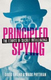 Principled Spying av David Omand og Mark Phythian (Innbundet)
