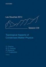Omslag - Topological Aspects of Condensed Matter Physics 2014: Volume 103