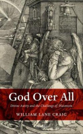 God Over All av William Lane Craig (Innbundet)