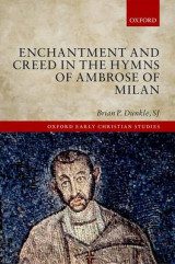 Omslag - Enchantment and Creed in the Hymns of Ambrose of Milan