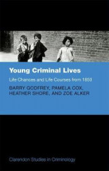 Omslag - Young Criminal Lives: Life Courses and Life Chances from 1850