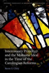 Omslag - Intercessory Prayer and the Monastic Ideal in the Time of the Carolingian Reforms