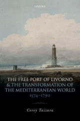 Omslag - The Free Port of Livorno and the Transformation of the Mediterranean World