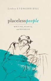 Placeless People av Lyndsey Stonebridge (Innbundet)