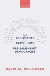 Omslag - The Acceptance of Party Unity in Parliamentary Democracies