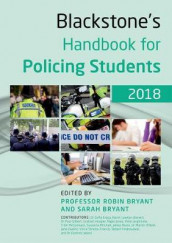 Blackstone's Handbook for Policing Students 2018 av Barry Blackburn, Paul Gilbert, Sofia Graca, Graham Hooper, Nigel Jones, Kevin Lawton-Barrett, Trish McCormack og Susanna Mitchell (Heftet)