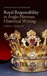 Omslag - Royal Responsibility in Anglo-Norman Historical Writing