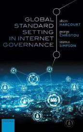 Global Standard Setting in Internet Governance av George Christou, Alison Harcourt og Seamus Simpson (Innbundet)