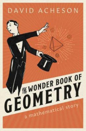 The Wonder Book of Geometry av David Acheson (Innbundet)