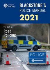 Blackstone's Police Manuals Volume 3: Road Policing 2021 av John Watson (Heftet)