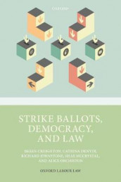 Strike Ballots, Democracy, and Law av Breen Creighton, Catrina Denvir, Richard Johnstone, Shae McCrystal og Alice Orchiston (Innbundet)