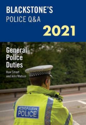 Blackstone's Police Q&A 2021 Volume 4: General Police Duties av Huw Smart og John Watson (Heftet)