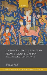 Omslag - Dreams and Divination from Byzantium to Baghdad, 400-1000 CE
