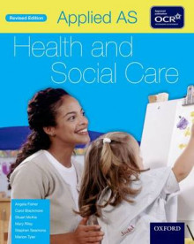 Applied as Health & Social Care Student Book for OCR av Angela Fisher, Carol Blackmore, Stuart Mckie, Mary Riley, Stephen Seamons og Marion Tyler (Heftet)