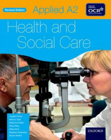 Applied A2 Health & Social Care Student Book for OCR av Angela Fisher, Marion Tyler, Marjorie Snaith, Mary Riley, Stephen Seamons og Mike Ancil (Heftet)