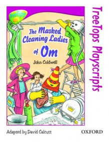 Oxford Reading Tree: Level 10: TreeTops Playscripts: The Masked Cleaning Ladies of Om (Pack of 6 copies) av John Coldwell (Heftet)