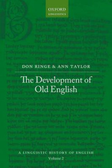 The Development of Old English: Volume II av Don Ringe og Ann Taylor (Innbundet)