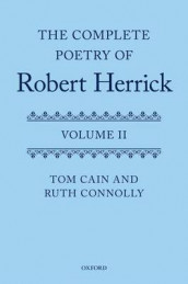 The Complete Poetry of Robert Herrick av Tom Cain og Ruth Connolly (Innbundet)