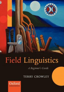Field Linguistics av Terry Crowley (Heftet)