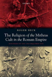 The Religion of the Mithras Cult in the Roman Empire av Roger Beck (Heftet)
