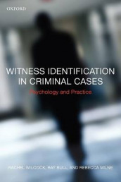 Witness Identification in Criminal Cases av Ray Bull, Rebecca Milne og Rachel Wilcock (Heftet)