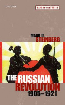 The Russian Revolution, 1905-1921 av Mark D. Steinberg (Heftet)