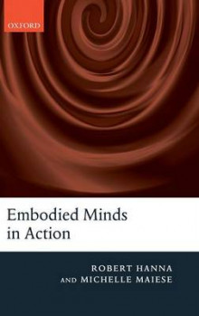 Embodied Minds in Action av Robert Hanna og Michelle Maiese (Innbundet)