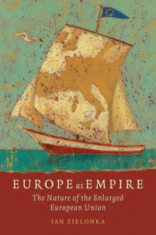 Europe as Empire av Jan Zielonka (Heftet)