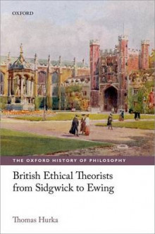 British Ethical Theorists from Sidgwick to Ewing av Thomas Hurka (Innbundet)