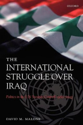 The International Struggle Over Iraq av David M. Malone (Heftet)
